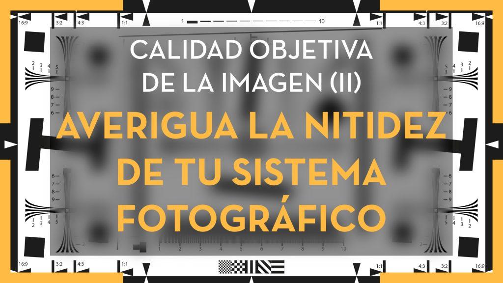Cómo medir la nitidez de un sistema fotográfico
